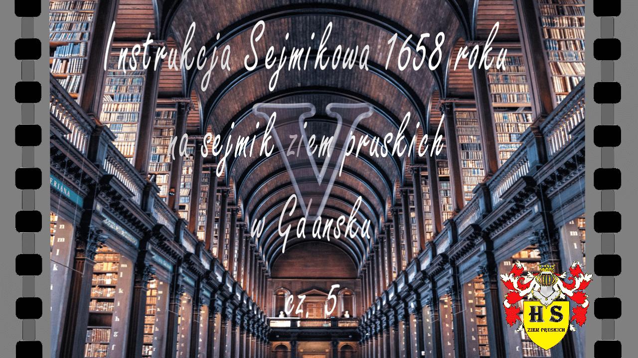 Instrukcja Sejmikowa 1658 roku na sejmik ziem pruskich cz.5