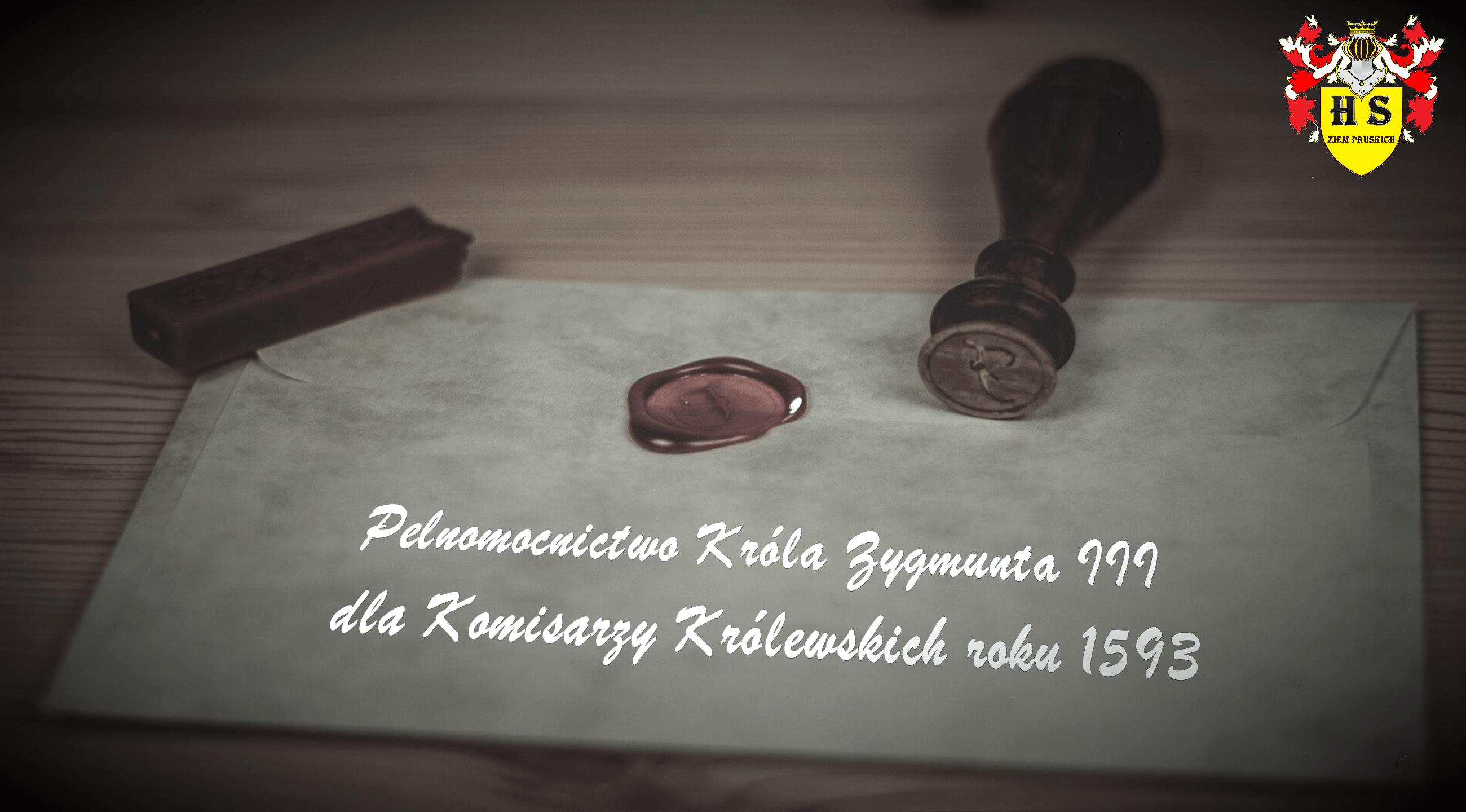 Pełnomocnictwo Króla Zygmunta III dla Komisarzy Królewskich roku 1593