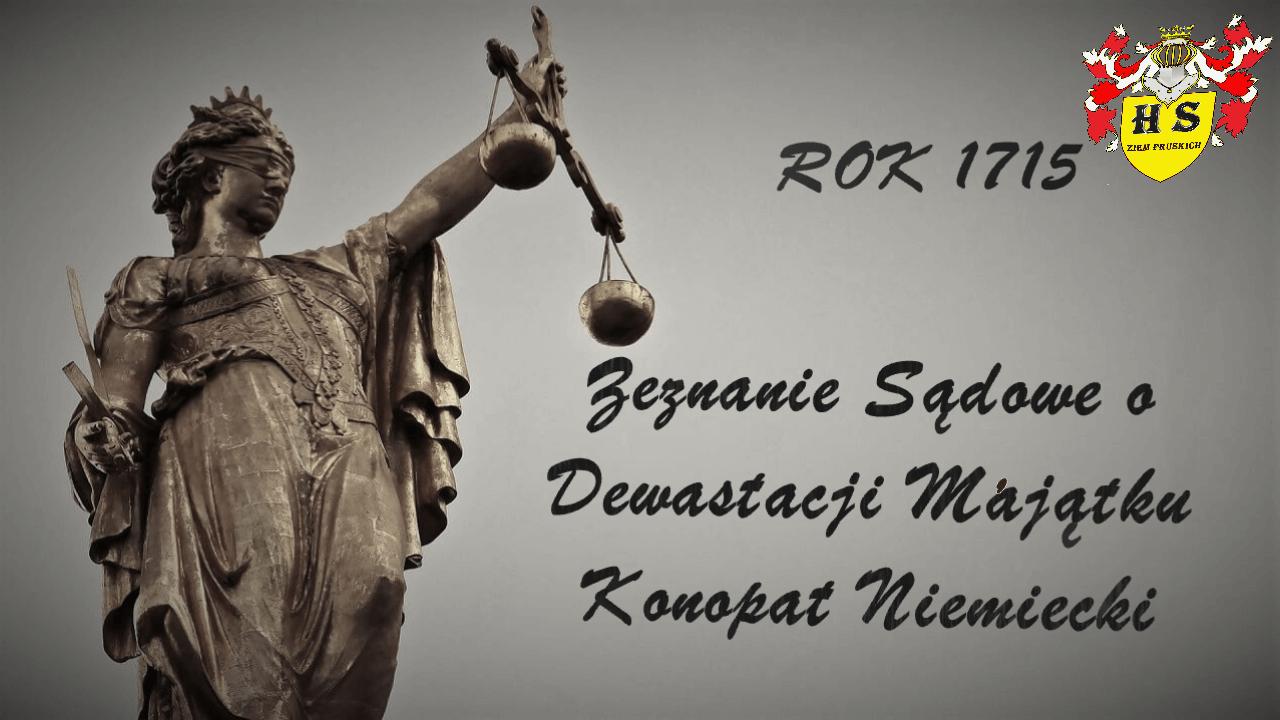 Zeznanie Sądowe o Dewastacji Majątku Konopat Niemiecki 1715 rok