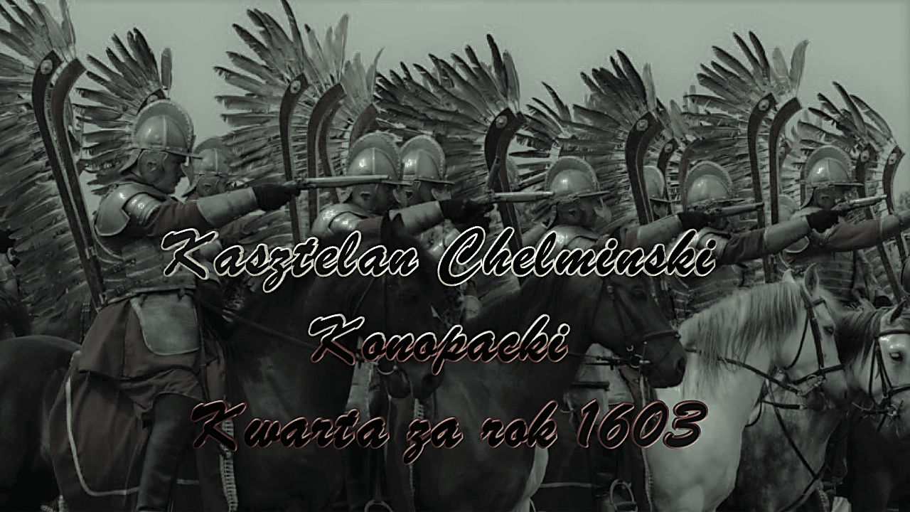 Kasztelan Chełmiński Konopacki Kwarta w roku 1603