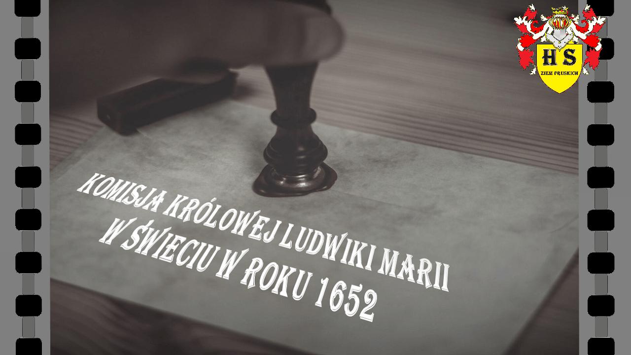 Komisja Ludwiki Marii podczas niepokojów w Świeciu 1652 roku