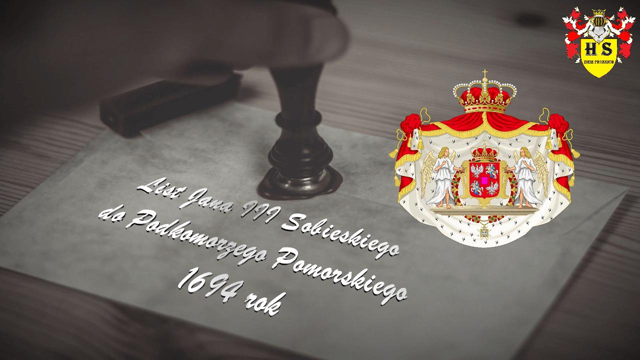 List Jana III Sobieskiego do Podkomorzego Pomorskiego 1694