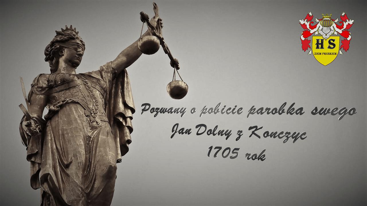 Wyrok w sprawie pobicia Straburski & Dolny z Kończyc 1705 rok