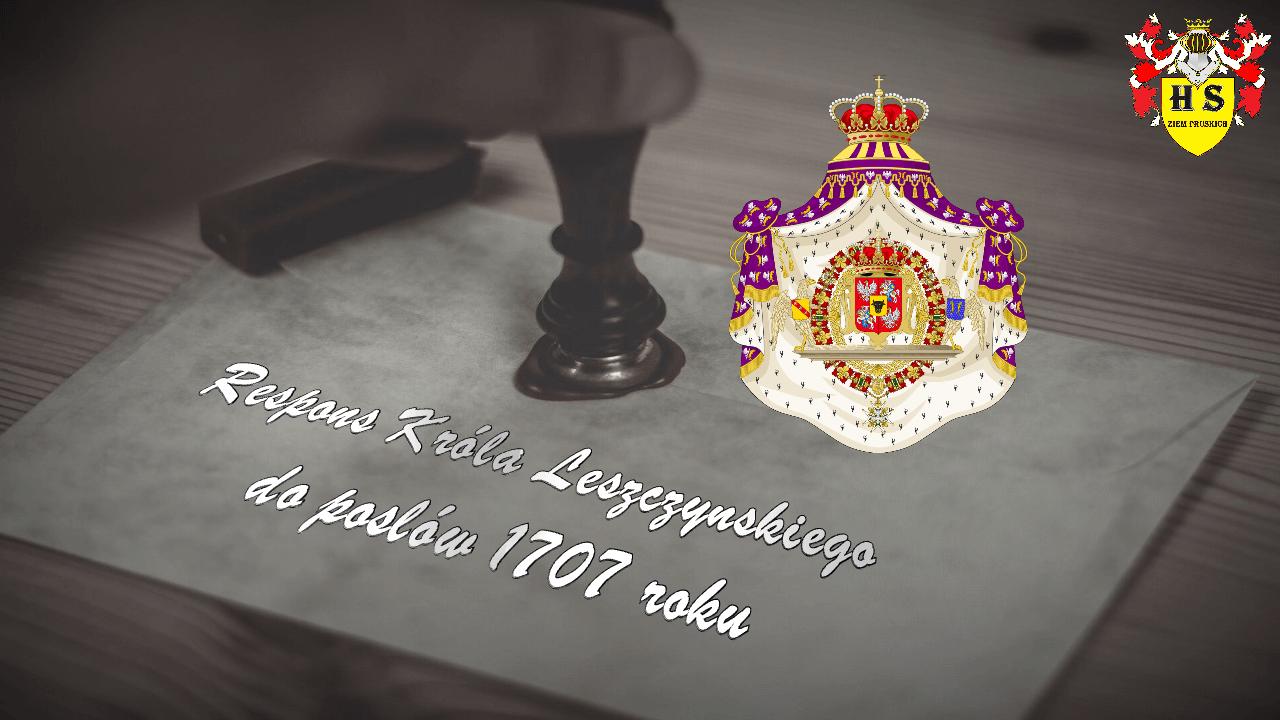 Respons Króla Leszczyńskiego do posłów 1707 roku
