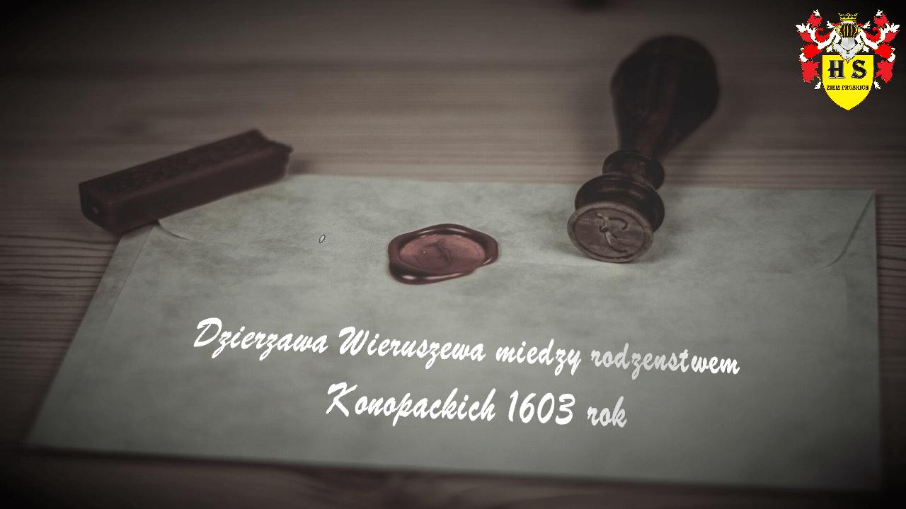 Umowa dzierżawna Wieruszewa rodzeństwa Konopackich 1603 rok