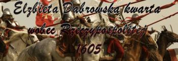 Elżbieta Dąbrowska kwarta wobec Rzeczypospolitej 1605