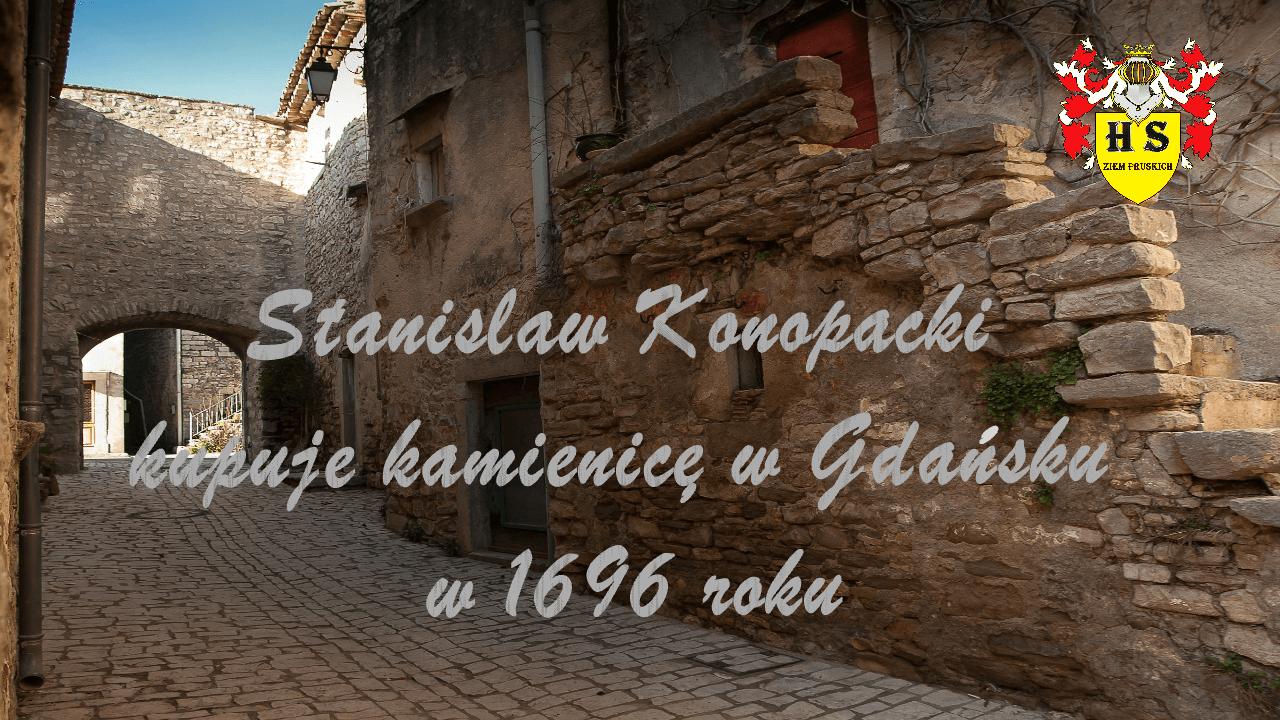 Konopacki kupuje kamienicę w Gdańsku w 1696 roku