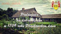 Prolongata na dobra Kręgu w 1709 roku Pląskowskim dana