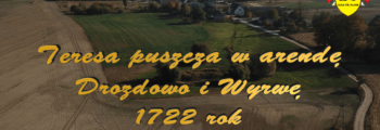Teresa puszcza w arendę Drozdowo i Wyrwę 1722 rok