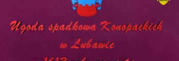 Ugoda spadkowa Konopackich w Lubawie 1613 roku
