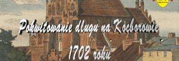 Pokwitowanie długu na Kocborowie 1702 roku
