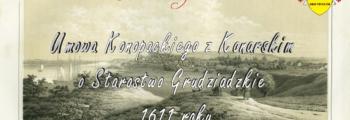 Umowa Konopackiego z Konarskim o Starostwo Grudziądzkie 1611