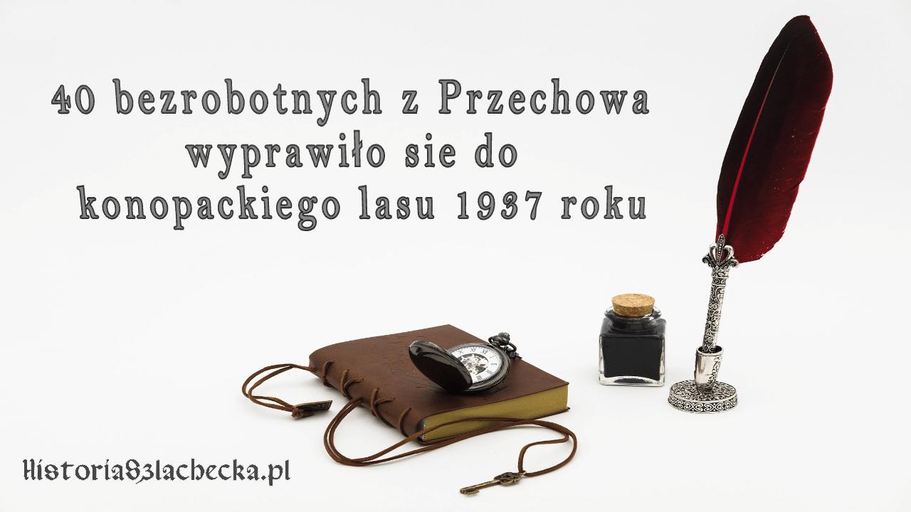 40 bezrobotnych z Przechowa wyprawiło się do lasu 1937 roku