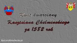 Kwit kwarciany Kasztelana Chełmińskiego za 1582 rok