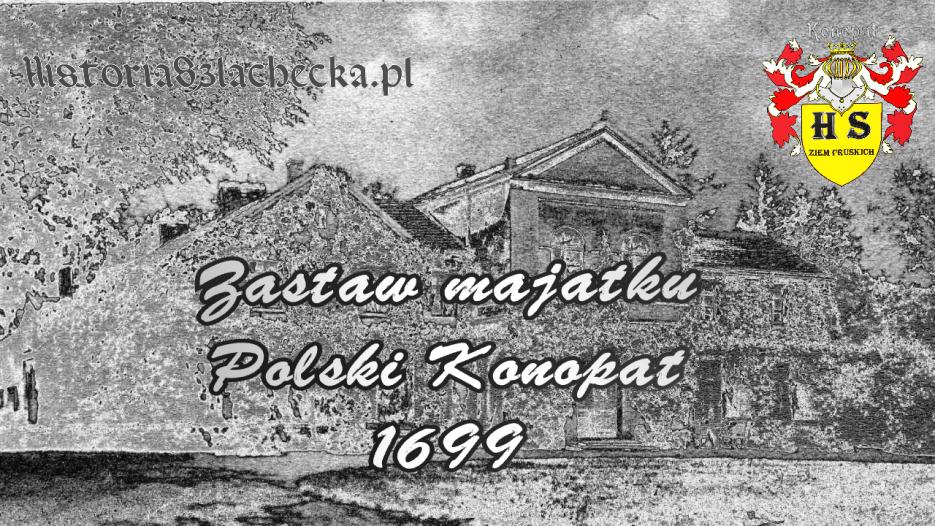 Zastaw majątku Polski Konopat 1699 roku
