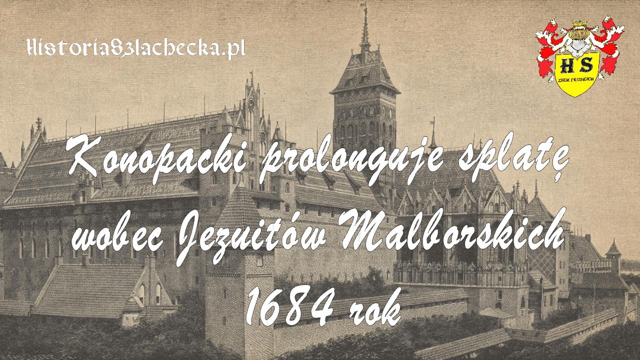 Konopacki prolonguje spłatę wobec Jezuitów Malborskich 1684 rok