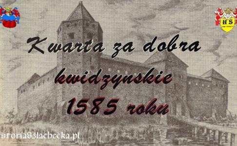 Kwarta za dobra kwidzyńskie 1585 roku