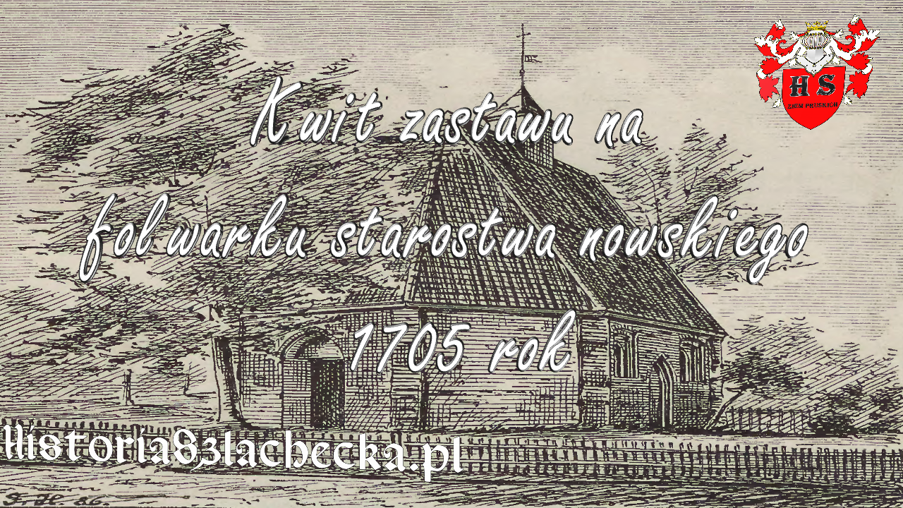 Kwit zastawu na folwarku starostwa nowskiego 1705 rok
