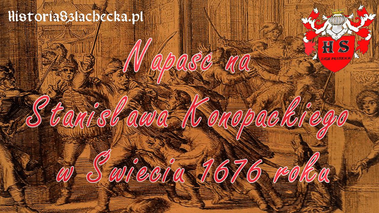 Napaść na Stanisława Konopackiego w Świeciu 1676 roku