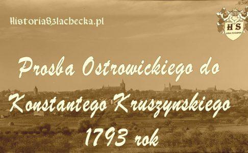 Prośba Ostrowickiego do Konstantego Kruszyńskiego 1793 rok