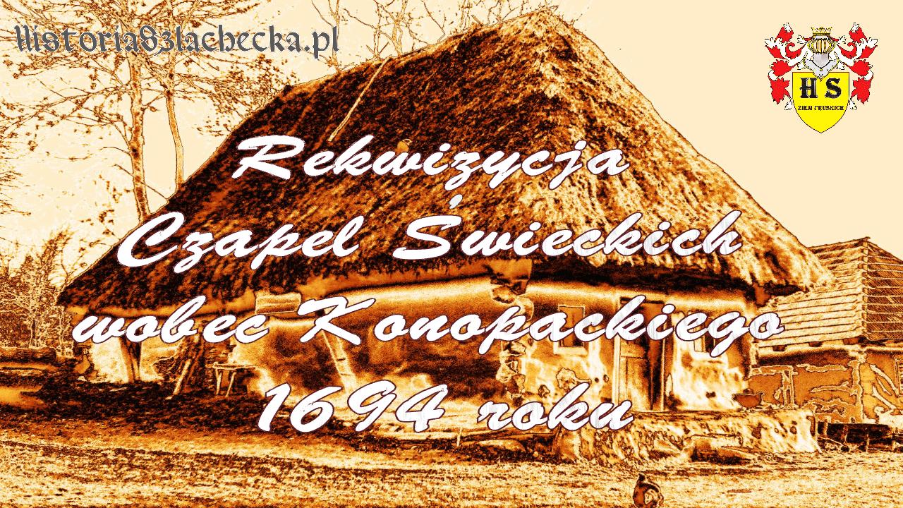 Rekwizycja Czapel Świeckich wobec Konopackiego 1694 roku