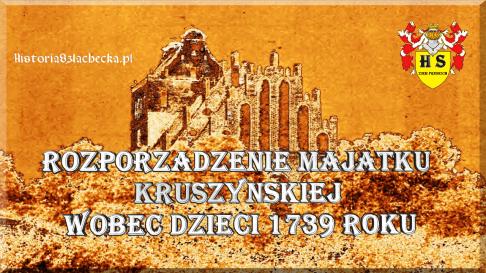 Kruszyńska zapis majątku wobec dzieci 1739 roku
