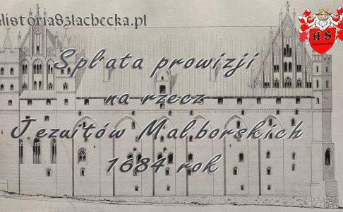 Spłata prowizji na rzecz Jezuitów Malborskich 1684 rok
