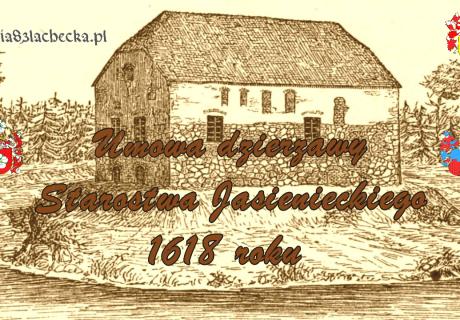 Umowa dzierżawy Starostwa Jasienieckiego 1618 roku