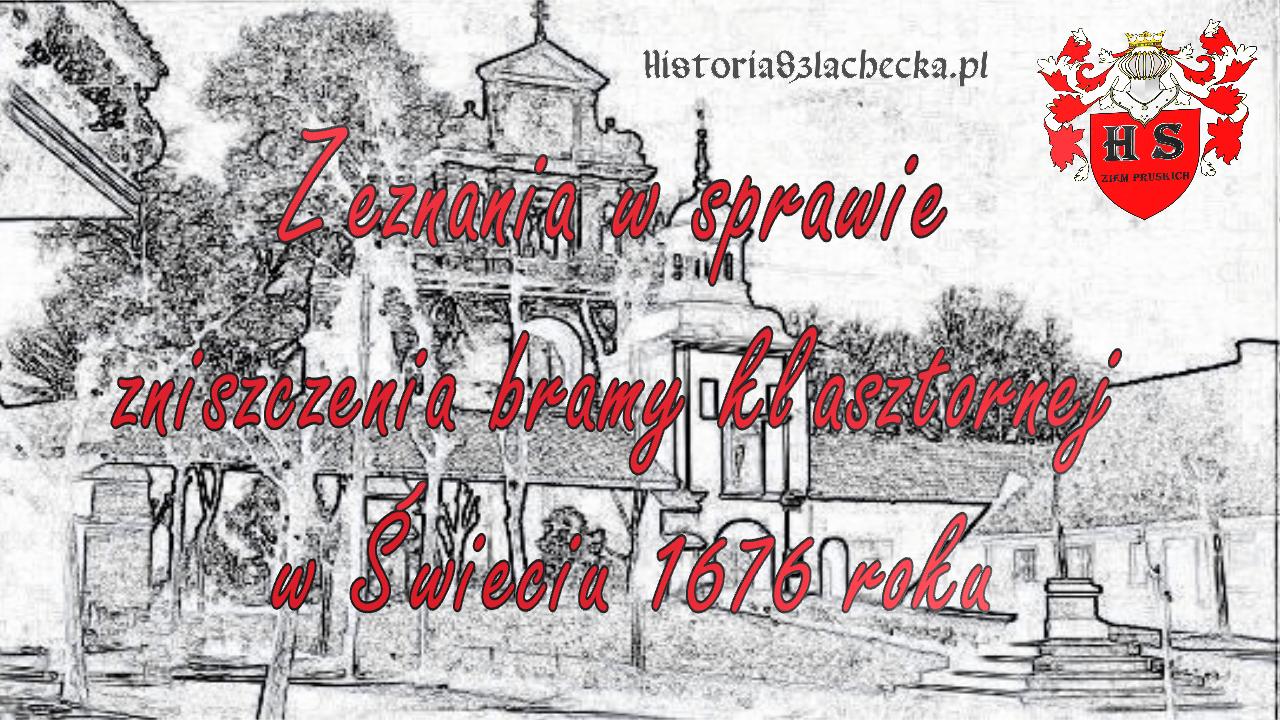 Zniszczenia bramy klasztornej w Świeciu 1676 roku