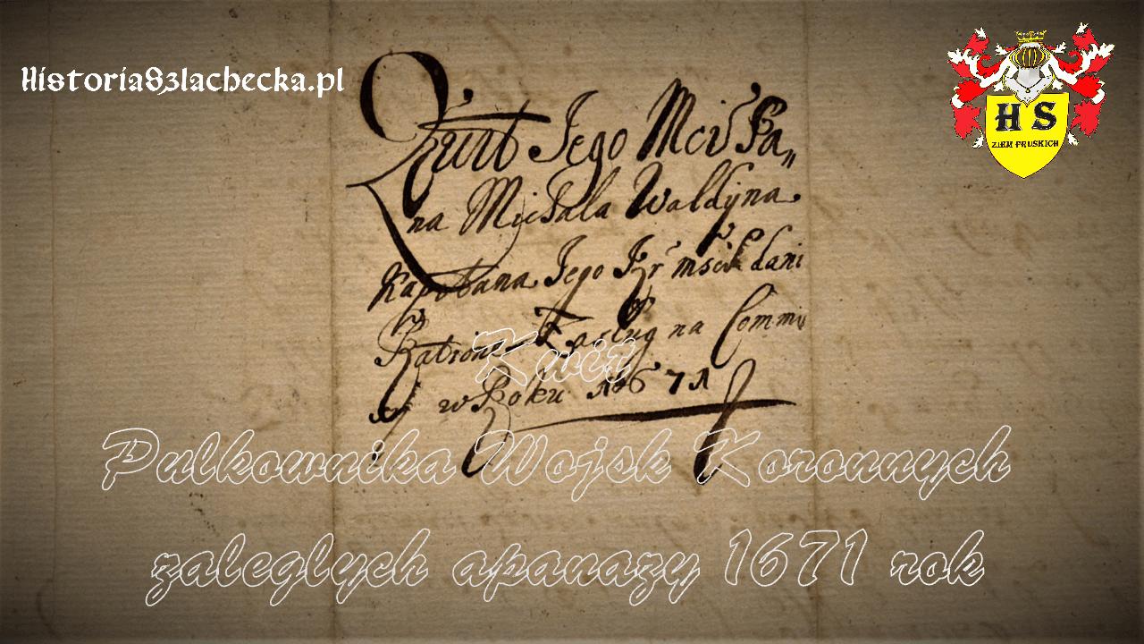 Kwit Pułkownika Wojsk Koronnych zaległych apanaży 1671 rok
