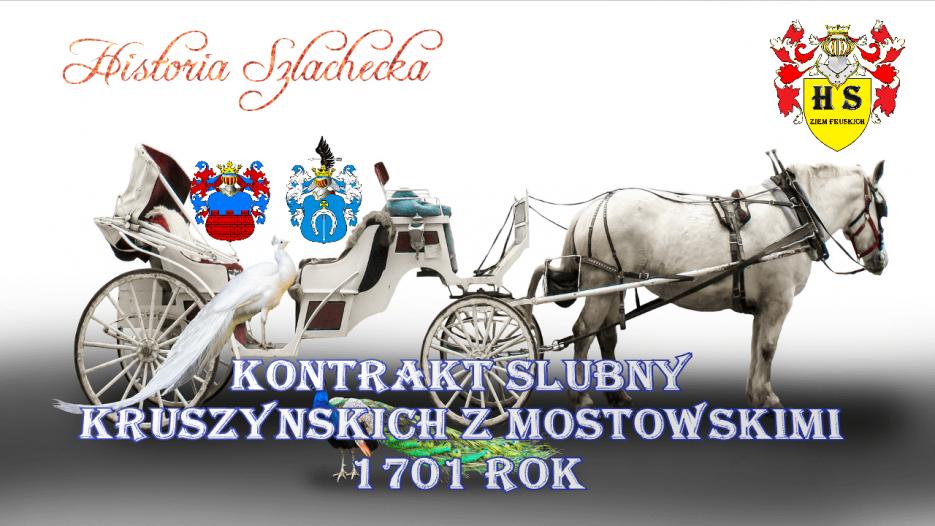 Kontrakt przedmałżeński Kruszyńskich z Mostowskimi 1701 rok