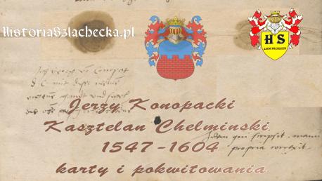 Jerzy Konopacki Kasztelan Chełmiński karty i pokwitowania