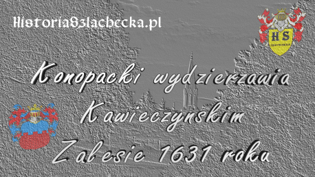 Konopacki wydzierżawia Kawieczyńskim Zalesie 1631 roku