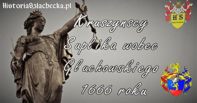 Kruszyńscy Suplika wobec Głuchowskiego 1666 roku
