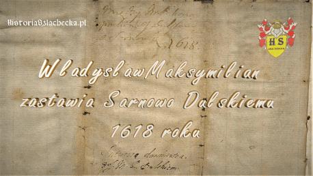 Władysław zastawia Sarnowo Dulskiemu 1618 roku