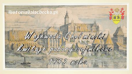 Wojewoda Chełmiński kwituje pobory sejmikowe 1653 roku