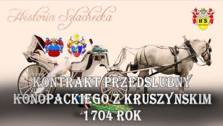 Kontrakt przedślubny Konopaccy Kruszyńscy 1704 rok